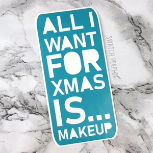All I Want For Xmas Is... Makeup - Word Stencil