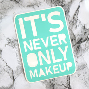 Word Stencil - It's Never Only Makeup