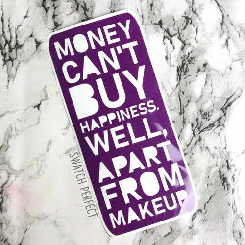 Word Stencil - Money Can't Buy Happiness. Well, Apart From Makeup