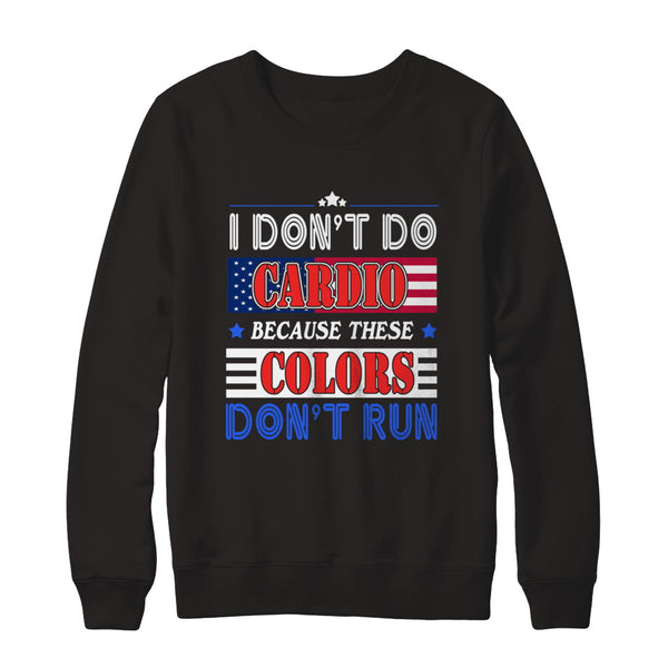 681d732f6d Funny 4th of July Shirts I Don't Do Cardio for Men or Women - Teely Shop