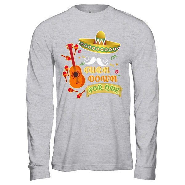 7d8864db Turn Down Por Que for Cinco De Mayo Party Funny T-Shirt - Teely Shop