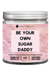 BE YOUR OWN SUGAR DADDY