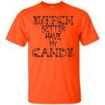Witch better have my Candy, Cotton T-Shirt