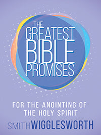 Greatest Bible Promises For The Anointing Of The Holy Spirit - Smith Wigglesworth (Paperback)