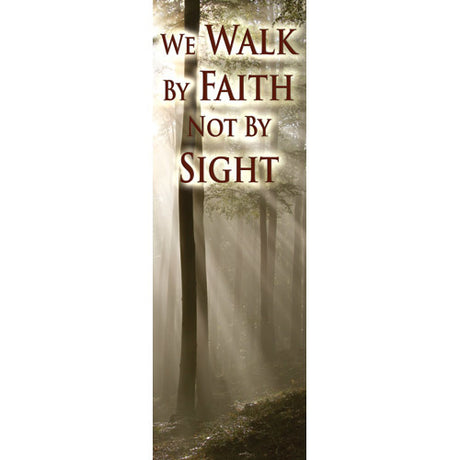 Faith Not Sight - Indoor Banner