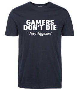 Gamers Don't Die -Free Shipping!