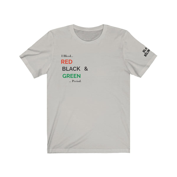 I Bleed... Unisex Bold Statements Tee