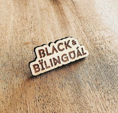 Black & Bilingual Wooden Pin