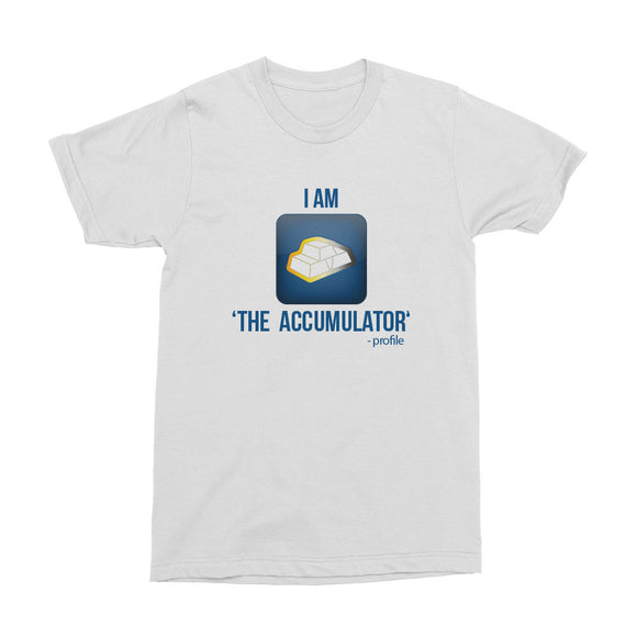 Wealth Dynamics I Am The Accumulator Men's T-Shirt