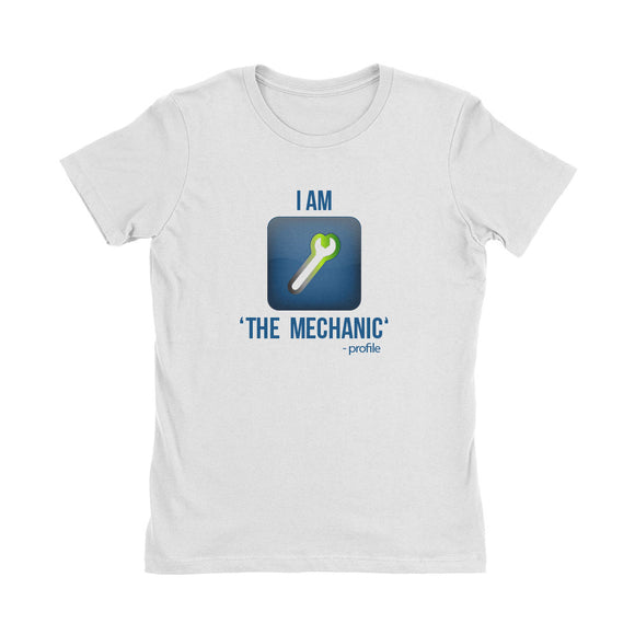 Wealth Dynamics I Am The Mechanic Women's T-Shirt