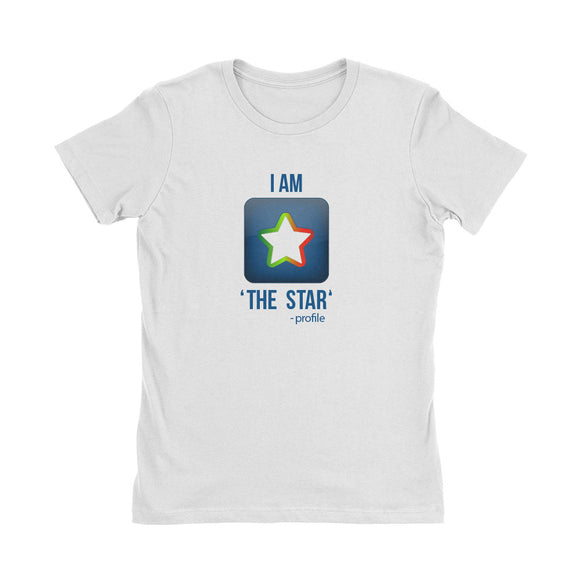 Wealth Dynamics I Am The Star Women's T-Shirt