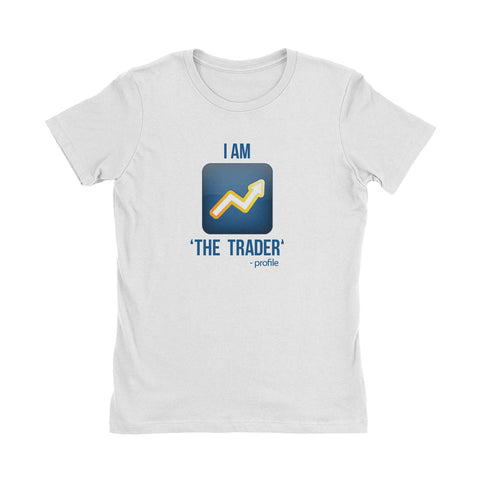 Wealth Dynamics I Am The Trader Women's T-Shirt