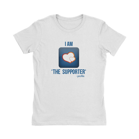 Wealth Dynamics I Am The Supporter Women's T-Shirt