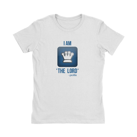 Wealth Dynamics I Am The Lord Women's T-Shirt