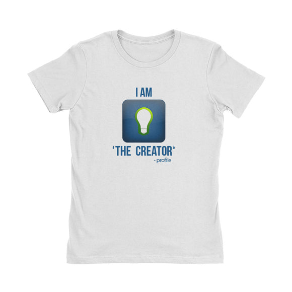 Wealth Dynamics I Am The Creator Women's T-Shirt