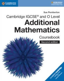Cambridge IGCSE and OL Additional Mathematics Coursebook