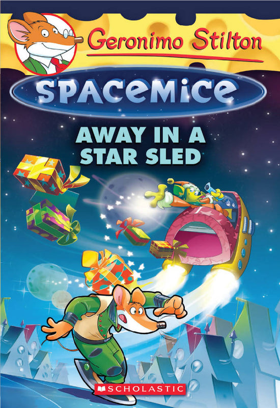 Geronimo Stilton: Spacemice #8: Away In A Star Sled
