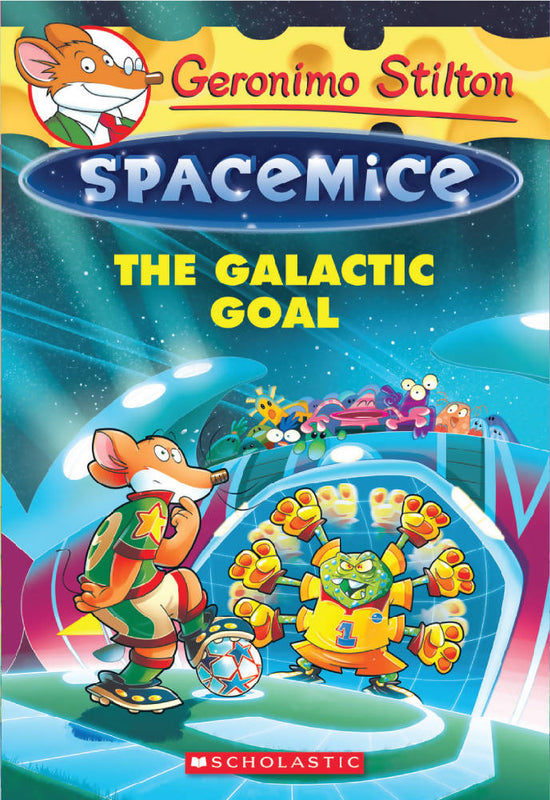 Geronimo Stilton: Spacemice #4: The Galactic Goal