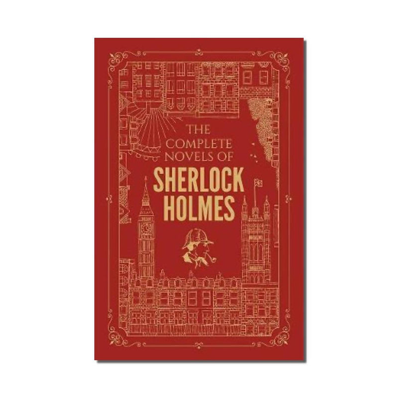 The Complete Novels of Sherlock Holmes by Sir Arthur Conan Doyle