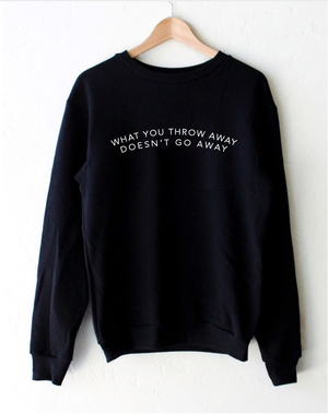 What You Throw Away Doesn't Go Away Mens Pullover