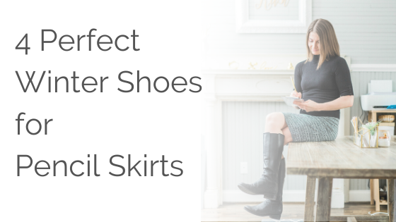 4 Perfect Winter Shoes for Pencil Skirts