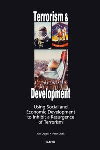 Terrorism and Development: Using Social and Economic Development Policies to Inhibit a Resurgence of Terrorism