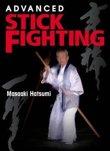 Advanced Stick Fighting: Written by Masaaki Hatsumi, 2014 Edition, (Tra) Publisher: Kodansha [Paperback]