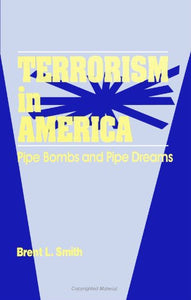 Terrorism in America: Pipe Bombs and Pipe Dreams