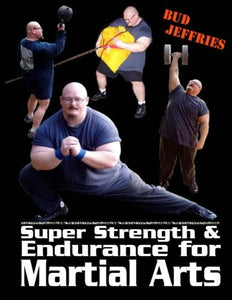 Super Strength & Endurance for Martial Arts (Bud Jeffries)