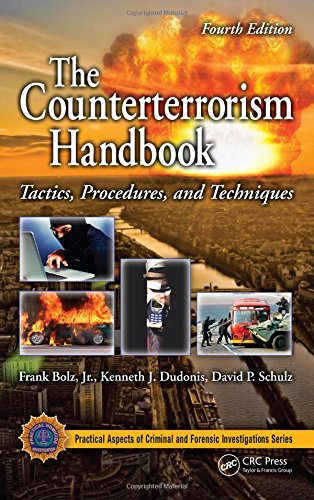 The Counterterrorism Handbook: Tactics, Procedures, and Techniques, Fourth Edition