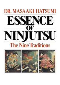 Essence of Ninjutsu - The Nine Tradition (Hatsumi) (paperback)
