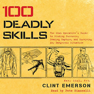 100 Deadly Skills (CD Audiobook) (Clint Emerson)