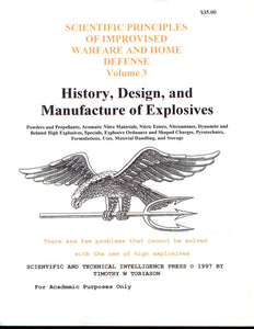 Scientific Principles of Improvised Warfare and Home Defense - Vol 3 - History, Design, and Manufacture of Explosives (Tobiason)