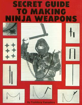 Secret Guide to Making Ninja Weapons
