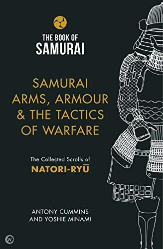 The Book of Samurai:  Samurai Arms, Armour & the Tactics of Warfare - The Collected Scrolls of Natori-Ryu