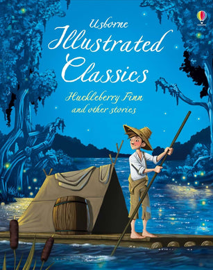 Illustrated Classics - Huckleberry Finn and Other Stories