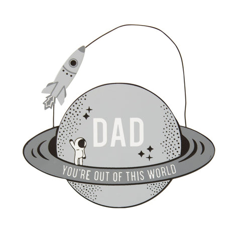 DAD YOU'RE OUT OF THIS WORLD WOODEN PLAQUE