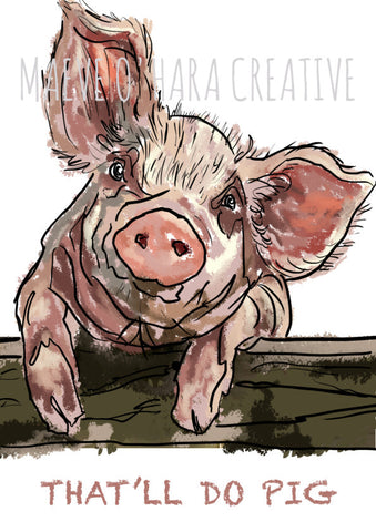 Maeve O'Hara Creative - That'll do Pig