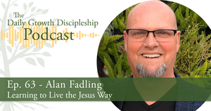 Learning to Live the Jesus Way - Alan Fadling - Episode 63