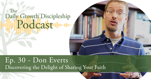 Discovering the Delight of Sharing Your Faith - Don Everts - Episode 30