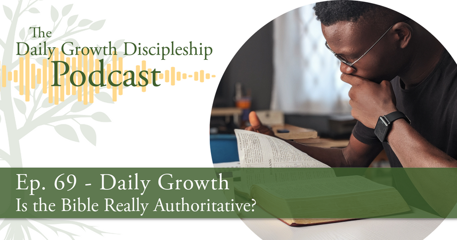 Is the Bible Really Authoritative? - Episode 69