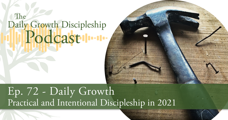 Practical and Intentional Discipleship in 2021 - Episode 72