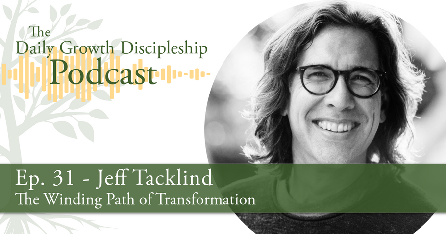 The Winding Path of Transformation - Jeff Tacklind - Episode 31