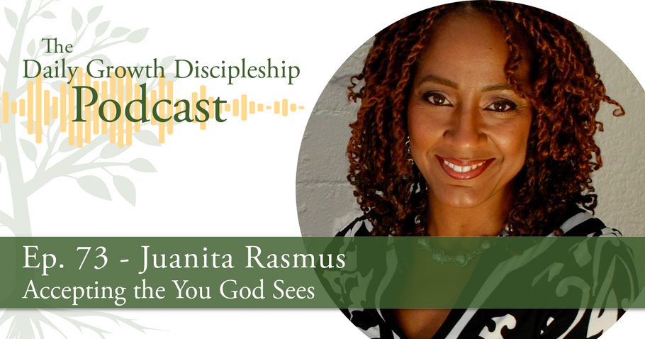 Accepting the You God Sees - Juanita Rasmus - Episode 73