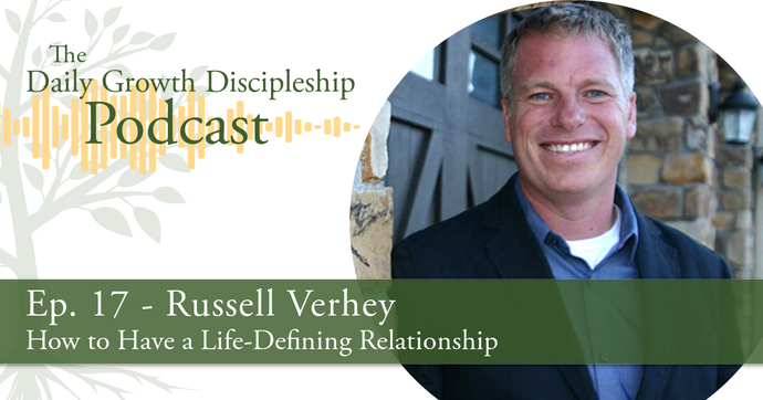 How to Have a Life-Defining Relationship - Russell Verhey - Episode 17