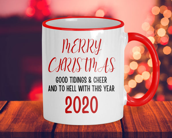 Merry Christmas, to hell with 2020 funny coffee mug, 11oz ceramic with accent