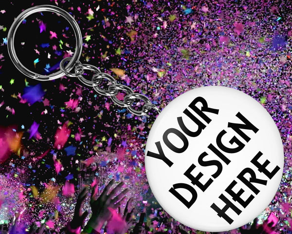 Your design here - we can create a custom button key-chain for you - 1.5 inch and 2.25 inch sizes available
