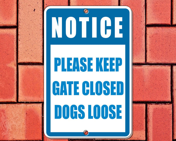 Keep gate closed dog, pet sign for yard, house, printed on 8x12 aluminum - or create your own