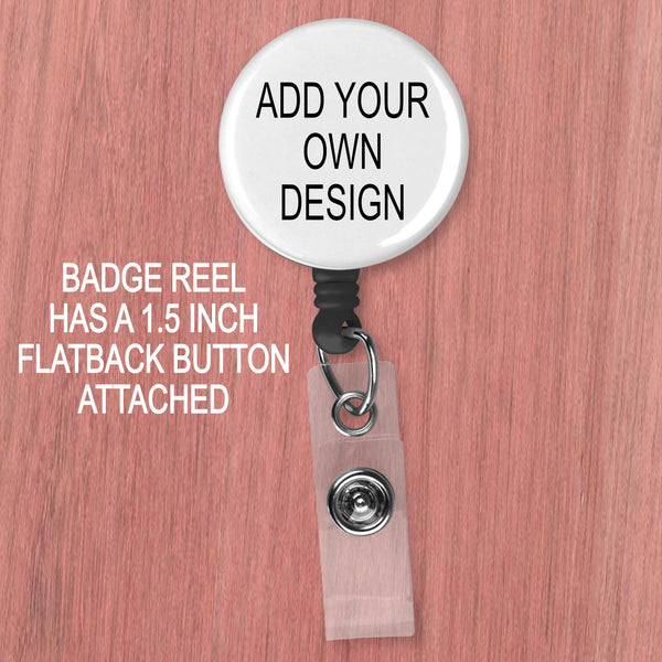 "Custom badge reel for you, 4 color options , personalize with any photo or design - uses a 1.5 inch button and has a 24"" cord"