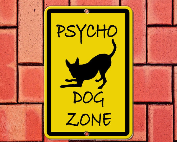 Funny dog, pet sign for yard, house, printed on 8x12 aluminum - Psycho Dog Zone